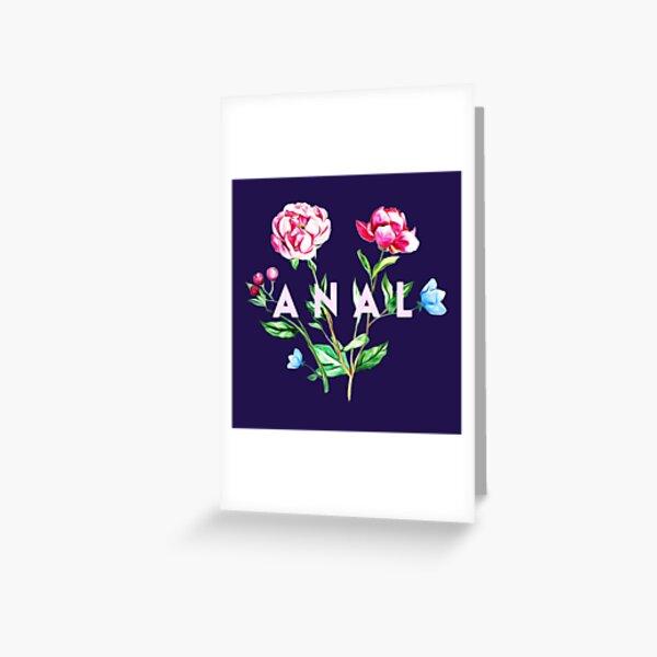 Anal (Flowers) Greeting Card