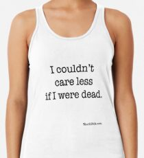 Couldn't Care Less Racerback Tank Top