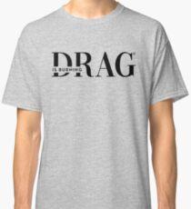 DRAG IS BURNING ® Tee Classic T-Shirt