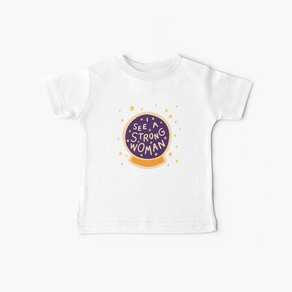 I see a strong woman Baby T-Shirt