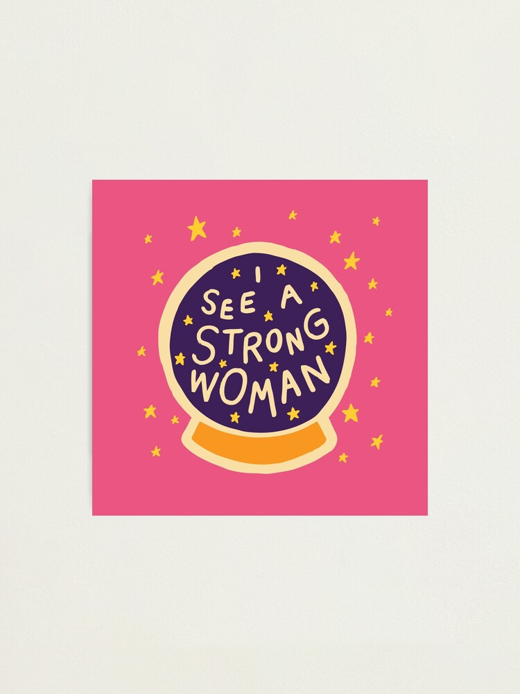Alternate view of I see a strong woman Photographic Print