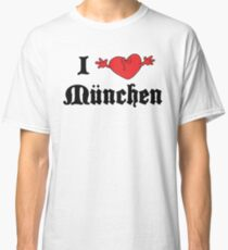 I Love Munchen Classic T-Shirt