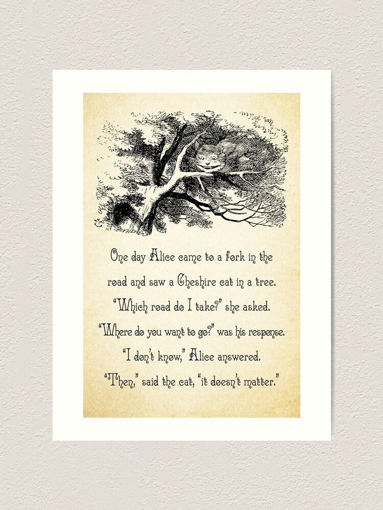 Alice In Wonderland Quote Where Do You Want To Go Cheshire Cat Quote 0145 Art Print By Contraststudios Redbubble