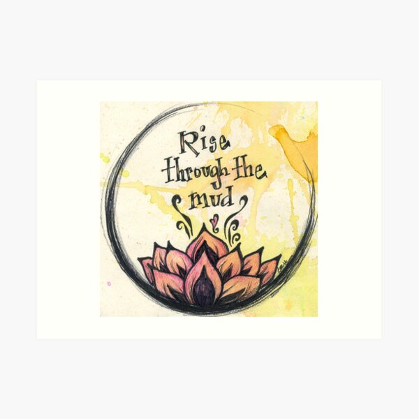 Rise through the mud Art Print