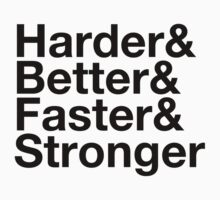 harder&better&faster&stronger