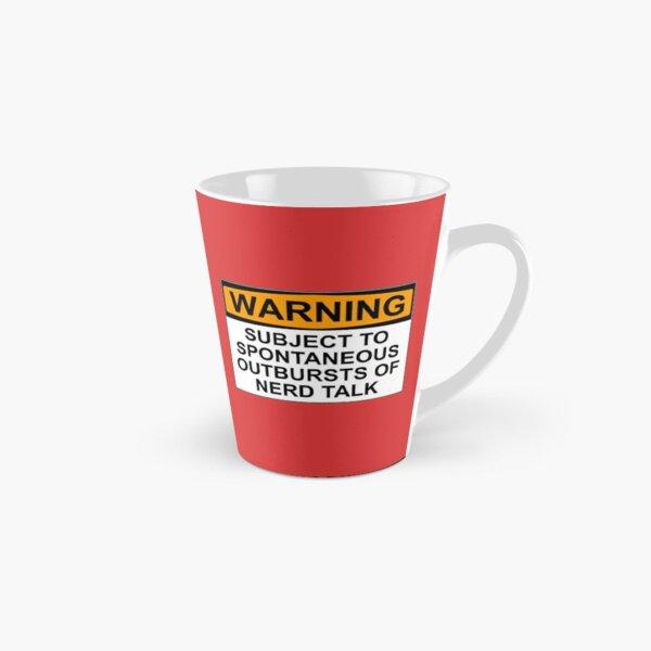 WARNING: SUBJECT TO SPONTANEOUS OUTBURSTS OF NERD TALK Tall Mug