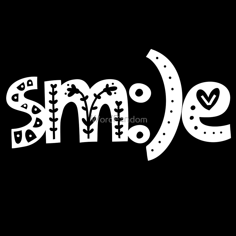 Motivational Inspirational and Positive quote -  smile typography text art by Word Fandom - wordfandom by WordFandom