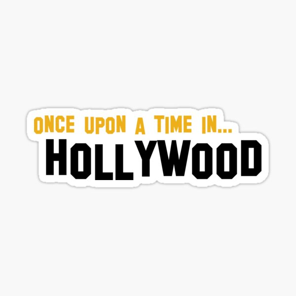 Once upon a time in hollywood Sticker