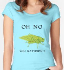 Oh No You Katydidn't Women's Fitted Scoop T-Shirt