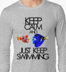 Keep Calm and Just Keep Swimming Long Sleeve T-Shirt