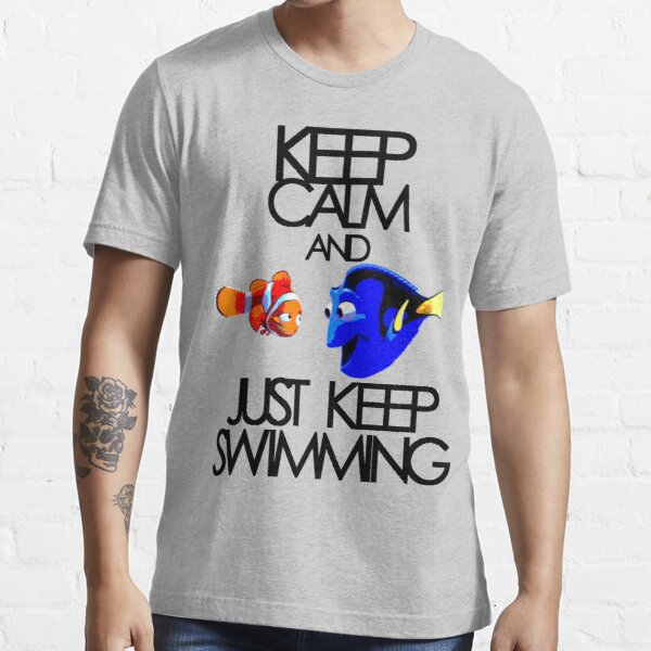 Keep Calm and Just Keep Swimming Essential T-Shirt