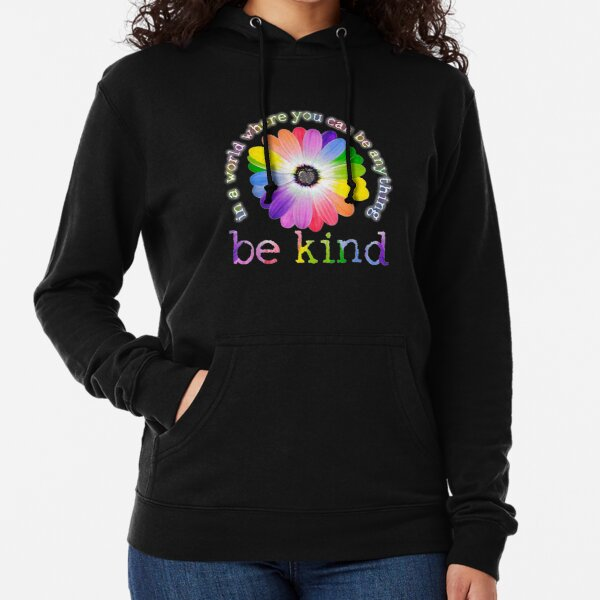 In a world where you can be anything be kind t-shirt Lightweight Hoodie