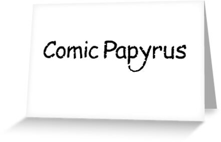 Comic papyrus greeting cards by criangulien redbubble comic papyrus by criangulien m4hsunfo