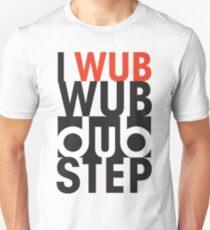 I wub wub dubstep Unisex T-Shirt