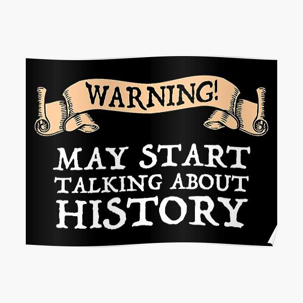 Warning! May Start Talking About History Poster