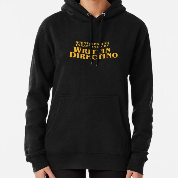 Quentined and Tarantined by Writtin Directino T-Shirt Pullover Hoodie