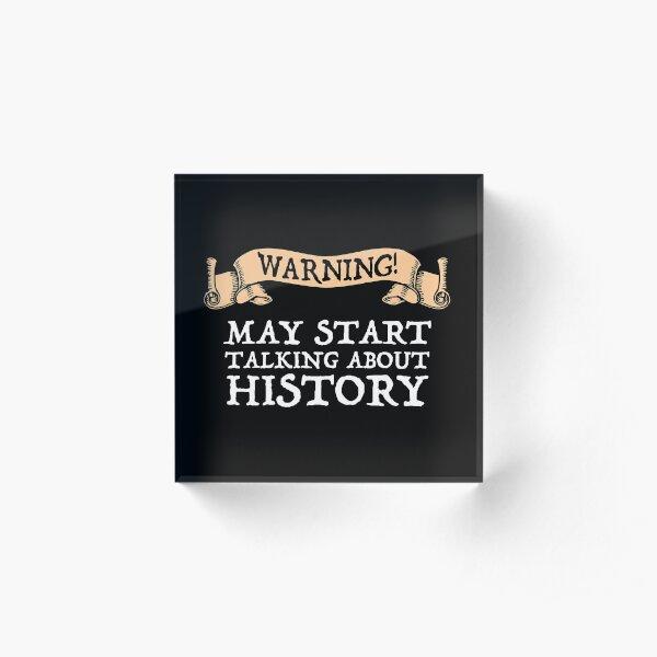 Warnung! Kann beginnen, über die Geschichte zu sprechen Acrylblock
