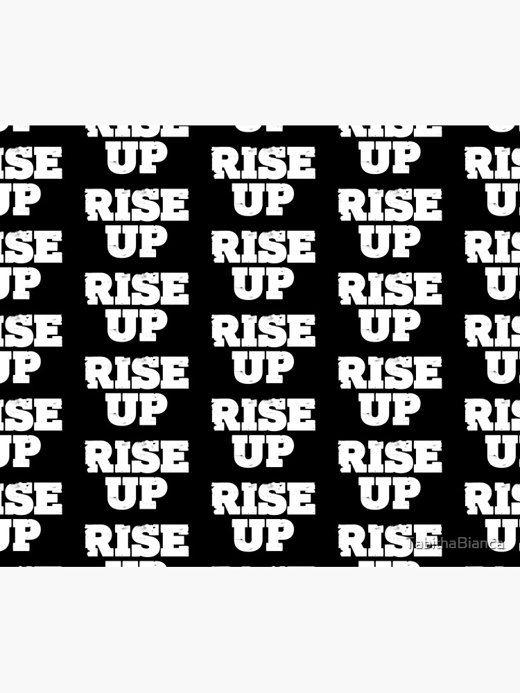 Rise Up by TabithaBianca