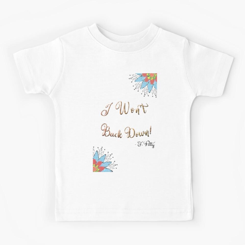 I Won't Back Down Kids T-Shirt