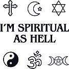 I'm Spiritual as Hell by mavisshelton