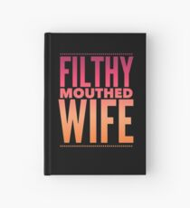 Pop Culture Gift - Filthy Mouthed Wife in Orange and Pink Hardcover Journal