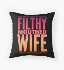 Pop Culture Gift - Filthy Mouthed Wife in Orange and Pink Throw Pillow