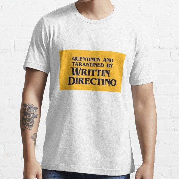 QUENTINEN AND TARANTINED BY WRITTIN DIRECTINO Essential T-Shirt
