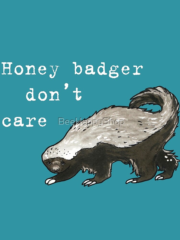 Honey badger dont care - Animal series by BeeHappyShop