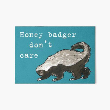 Honey badger dont care - Animal series Art Board Print