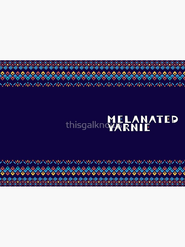 Melanated Yarnie by thisgalknows