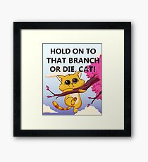 Hold On to That Branch or Die, Cat - Gravity Falls Framed Print