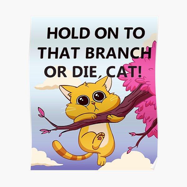 Tenez-vous à cette branche ou mourir, Cat - Gravity Falls Poster