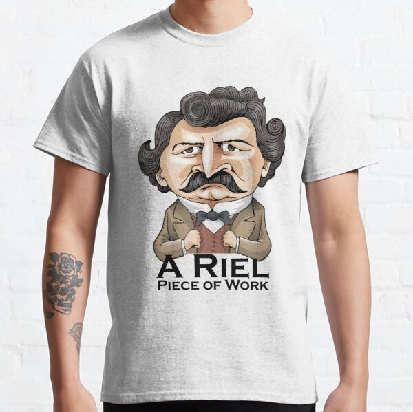 A Riel Piece of Work Classic T-Shirt