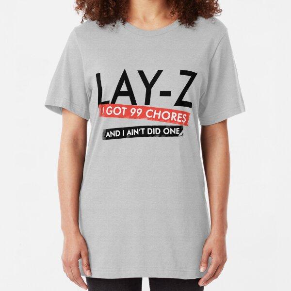 Lay-Z  I Got 99 Chores And I Ain/'t Did One Mens Premium T-Shirt Slogan Tee