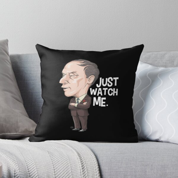 Pierre Trudeau, Just Watch Me Throw Pillow