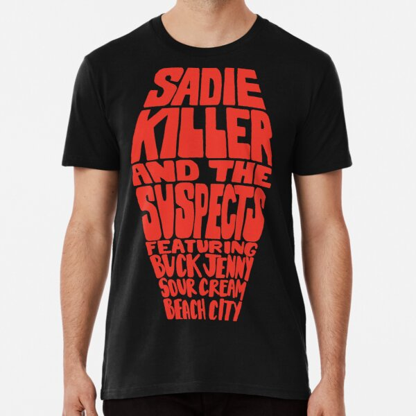 Sadie Killer and the Suspects Premium T-Shirt