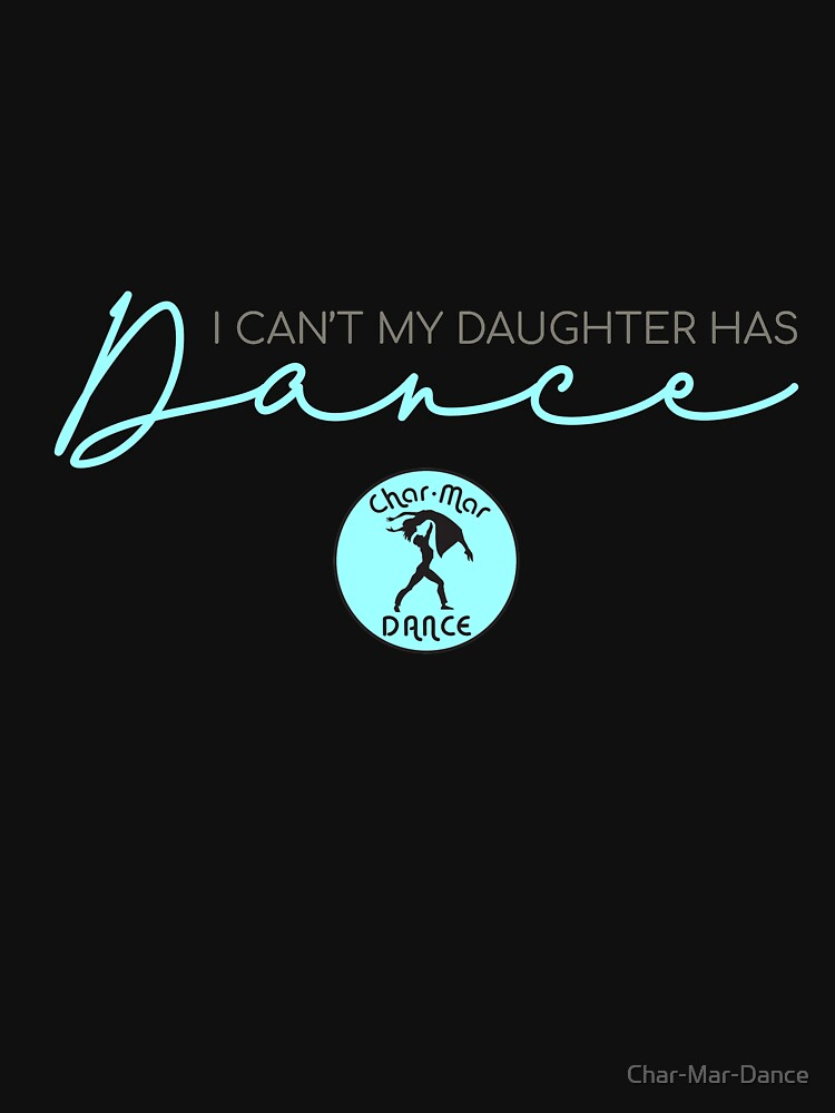I can't my daughter has dance.  by Char-Mar-Dance