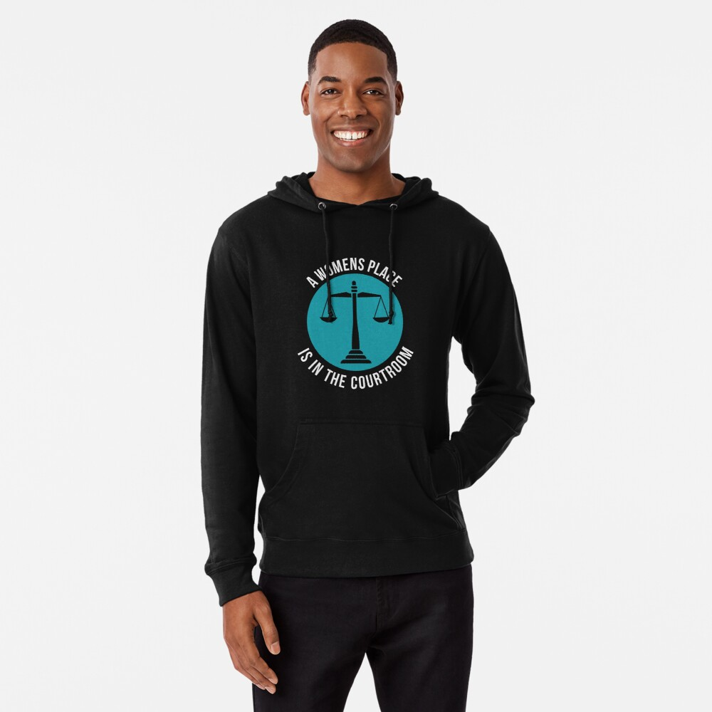 A Womans Place Is In The Courtroom Shirt Female Lawyer Gift Leichter Hoodie