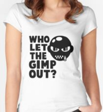 Who Let the Gimp Out Women's Fitted Scoop T-Shirt