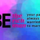 Be the Rich Man by AirmanMildollar