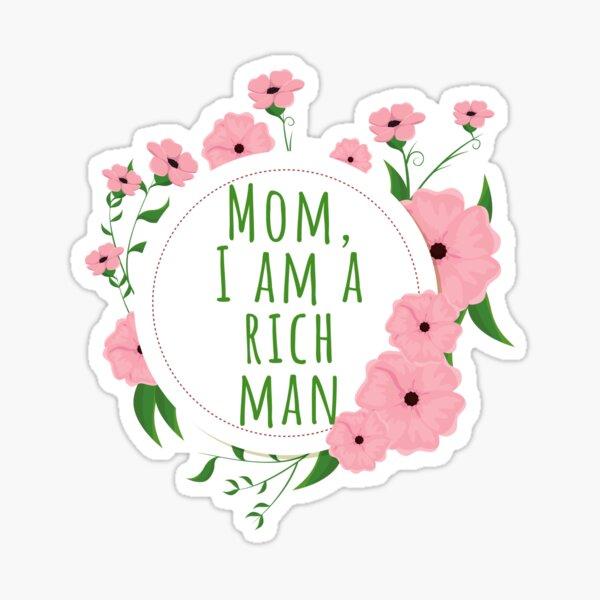 I am a rich man Sticker