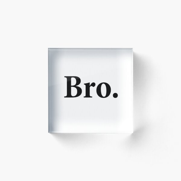 Bro. Acrylic Block