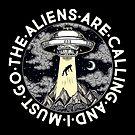 «Los extraterrestres están llamando y debo irme» de wolfandbird