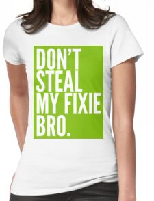 Don't Steal My Fixie Bro T-Shirt