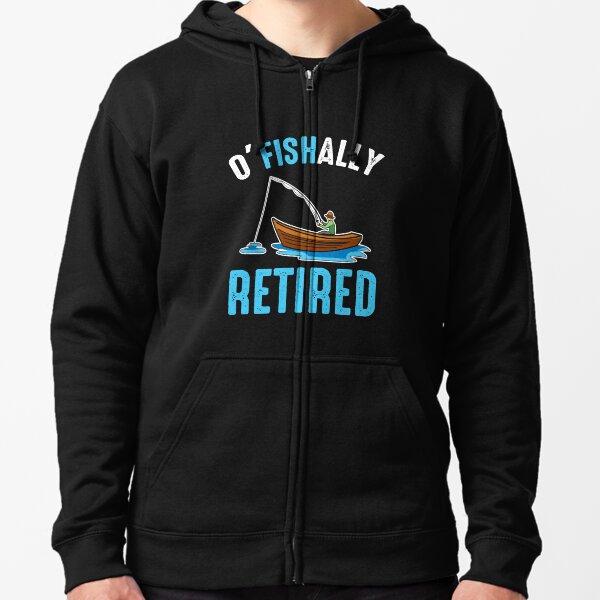 O'Fishally Retired Funny Fisherman Retirement Zipped Hoodie