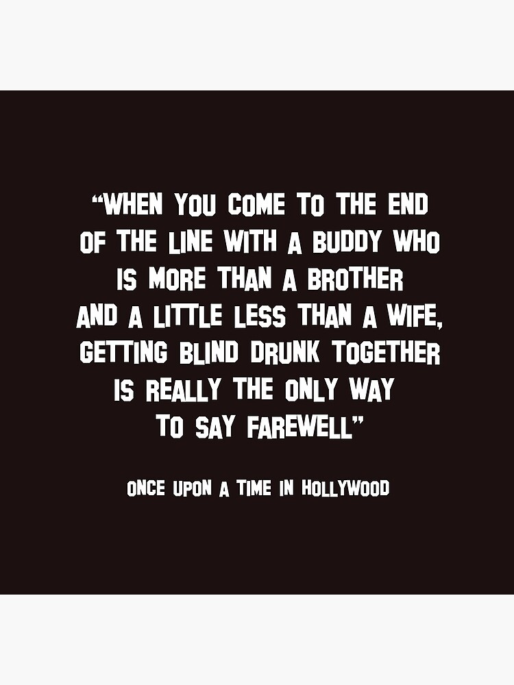 Once Upon a Time in Hollywood quote T shirt by Monkez