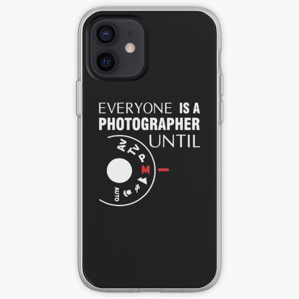 Everyone Is A Photographer Until Manual Mode iPhone Soft Case