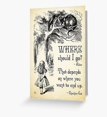 Alice in Wonderland - Cheshire Cat Quote - Where Should I go? - 0118 Greeting Card