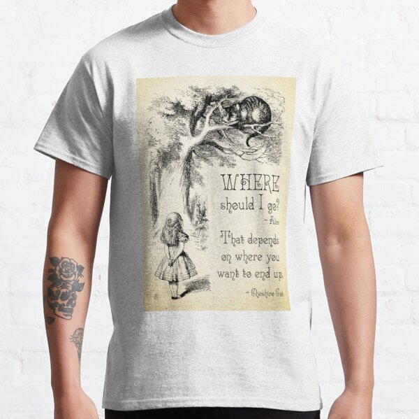 Alice in Wonderland - Cheshire Cat Quote - Where Should I go? - 0118 Classic T-Shirt