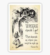 Alice in Wonderland - Cheshire Cat Quote - Where Should I go? - 0118 Sticker